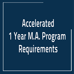Accelerated One Year M.A. Program Requirements